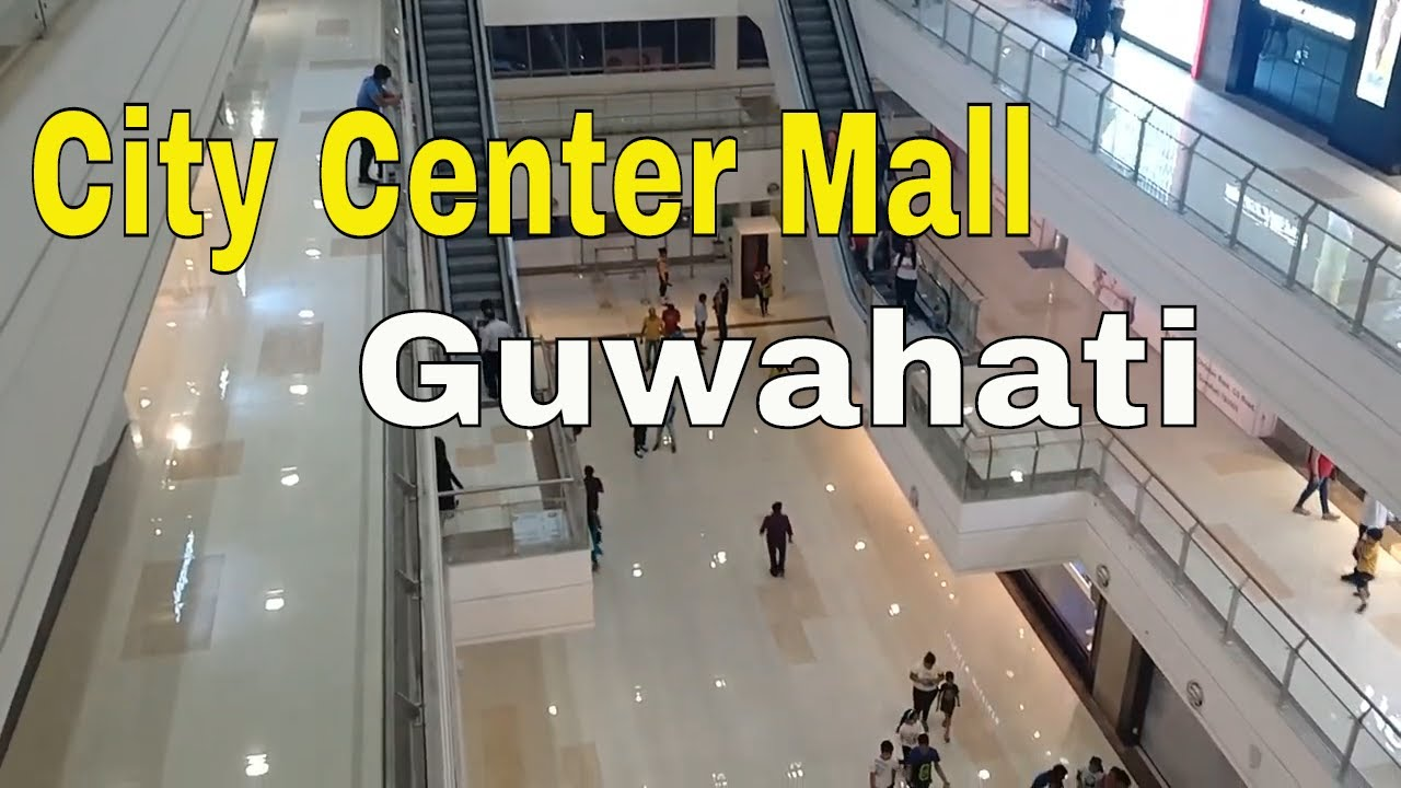 City Center Mall, Guwahati, Biggest Mall in Assam - YouTube