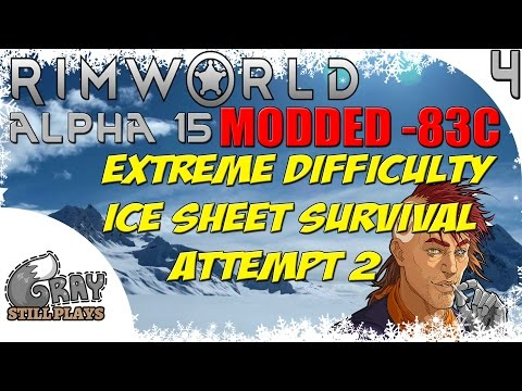 Rimworld Alpha 15 Modded Extreme Difficulty Ice Sheet Survival | Recruitment + We Get Raided! | Ep 4