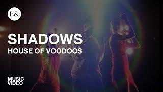 """Shadows"" ~ House of Voodoos."