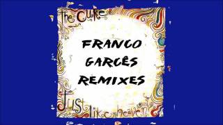 The Cure - Just Like Heaven (Franco Garces Dub Mix)