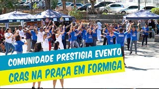 COMUNIDADE PRESTIGIA EVENTO, CRAS NA PRAÇA EM FORMIGA