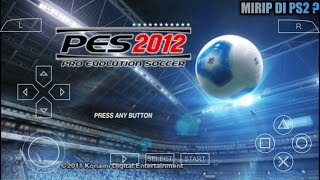 Cara Download Game Pro Evolution Soccer 2012 PPSSPP Android