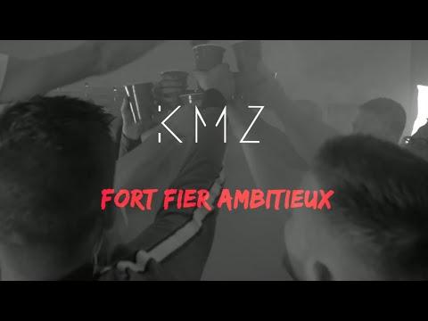 KMZ - Fort Fier Ambitieux (Clip Officiel)
