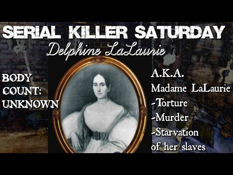 Serial Killer Saturday: (Delphine) Madame LaLaurie