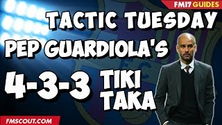 Tactic tuesday - pep guardiola's tiki-taka in football manager 2017