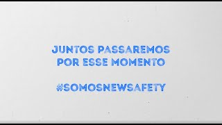 NEW SAFETY | Juntos passaremos por esse momento