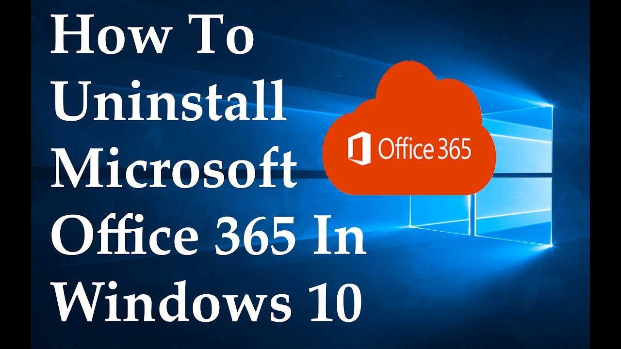 How To Uninstall Microsoft Office 365 In Windows 10