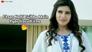 ehsas nahi tujhko main pyar karu kitna whatsapp status l romantic whatsapp 30 sec video 2019
