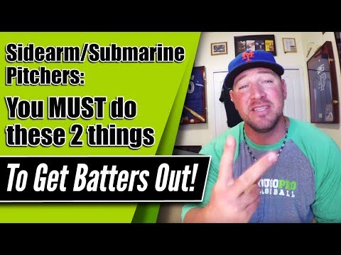 How to get batters out as a Sidearm or Submarine Pitcher