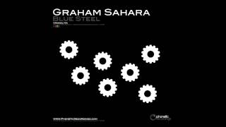 Graham Sahara - Blue Steel (Original Mix)