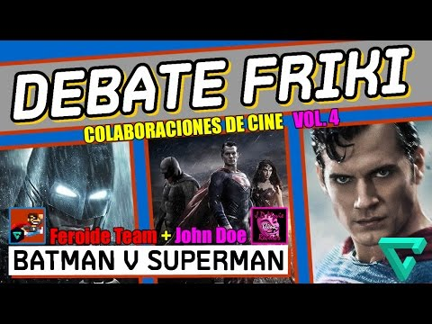 Debate Friki - Batman v. Superman - CRÍTICA - MOVIE REVIEW - HD - Snyder - Affleck - Cavill