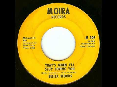 BELITA WOODS   THAT'S WHEN I'LL STOP LOVING YOU