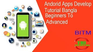 Android Apps Development Tutorial Bangla |Android Development For Beginners To Advanced | BITM Day-3