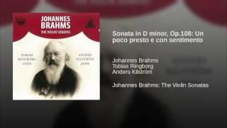 Sonata in D minor, Op.108: Un poco presto e con sentimento