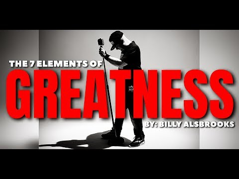 THE 7 ELEMENTS OF GREATNESS Feat. Billy Alsbrooks (NEW Motivational Video HD)