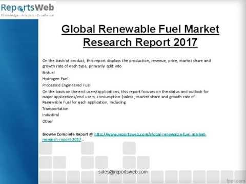 2017-2022 Global Renewable Fuel Market Research Study