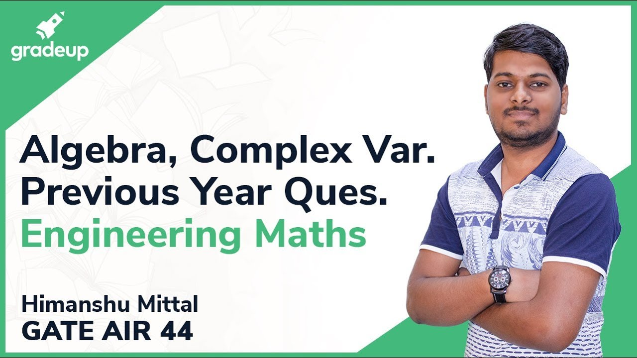 Linear Algebra, Matrices, Complex Analysis GATE Questions | Engineering Maths