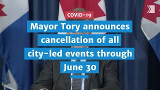 Mayor John Tory announces the cancellation of all city-led events through June 30 | COVID-19