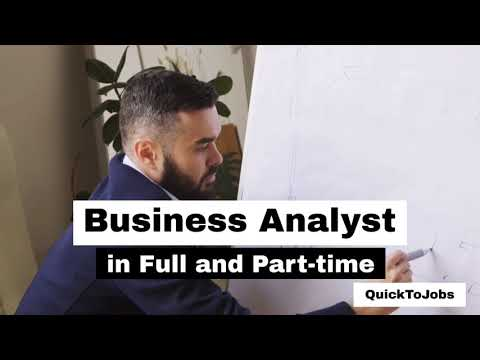 Quick To Jobs - Business Analyst in Full and Part-time - Quick Jobs