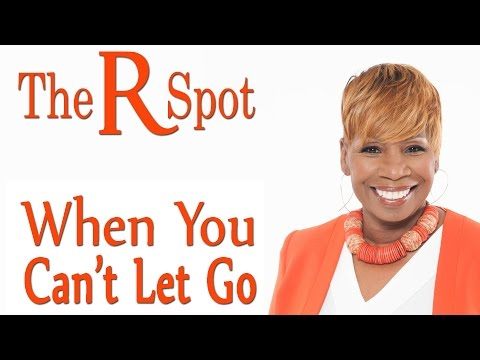 When You Cant Let Go  The R Spot Episode 13