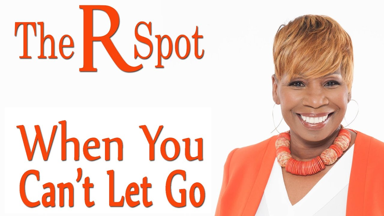 When You Cant Let Go The R Spot Episode 13 Youtube