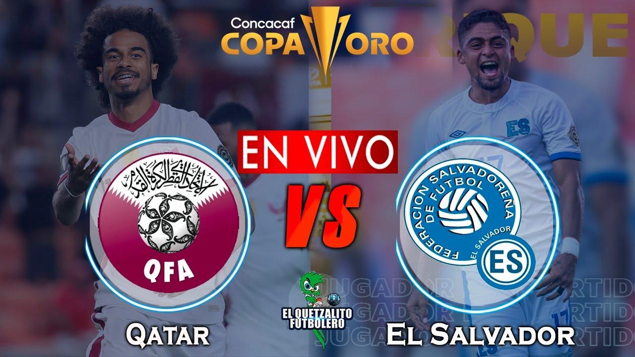Qatar vs El Salvador EN VIVO / Cuartos de Final Copa Oro 2021 / Fecha, Hora Donde ver en vivo