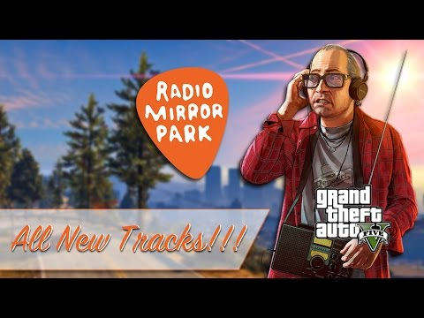 Radio Mirror Park - GTA V Radio (Next-Gen)