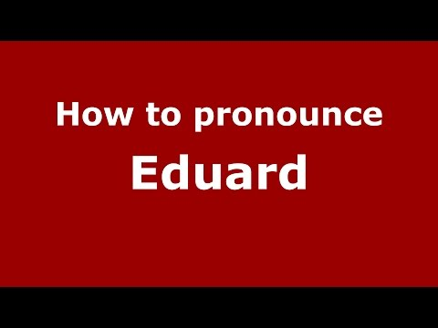 How to pronounce Eduard (Romanian/Romania)  - PronounceNames.com