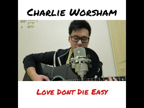 Charlie Worsham - Love Don't Die Easy (Cover)