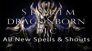 Skyrim Dragonborn DLC - All New Shouts & Spells