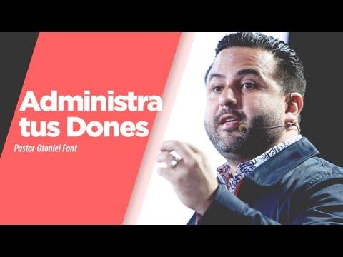 Pastor Otoniel Font - Administra tus Dones