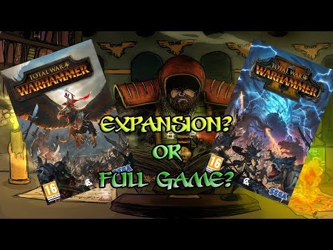 Total War Warhammer 2, Expansion or Full game? A rant,