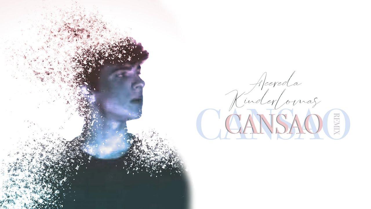 Acereda, Kinderlomas - Cansao (Remix) (Lyric Video Oficial)