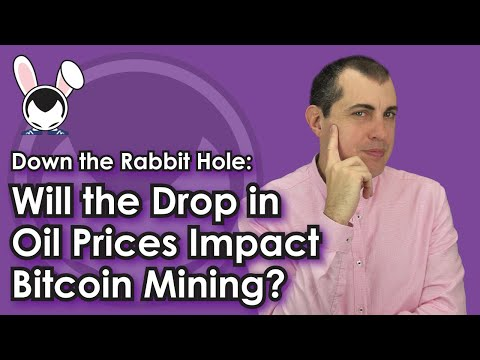 Down the Rabbit Hole: Will the Drop in Oil Prices Impact Bitcoin Mining?