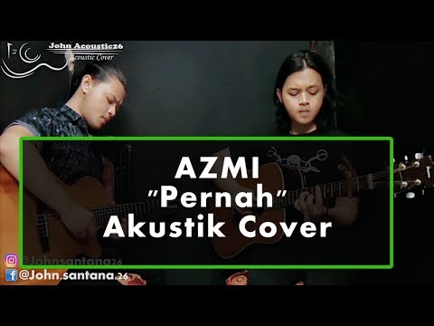 Azmi - PERNAH - Instrumental Acoustic Cover By John Acoustic26