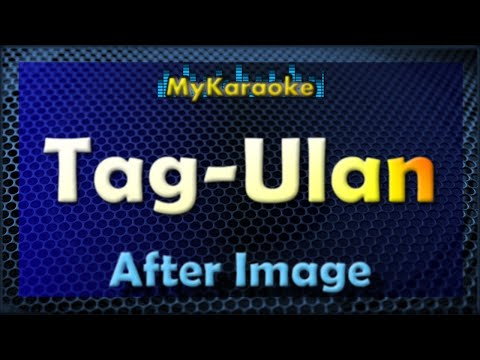 Tag-Ulan  - KARAOKE in the style of After Image