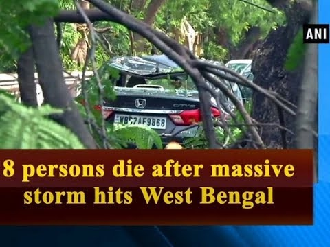 8 persons die after massive storm hits West Bengal - West Bengal News