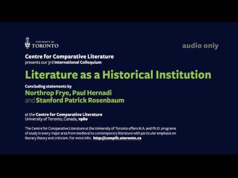 Literature as a Historical Institution - Frye, Hernadi and Stanford Rosenbaum - Part 2 /2