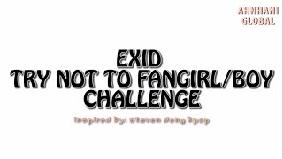 EXID Try Not To Fangirl/Boy Challenge