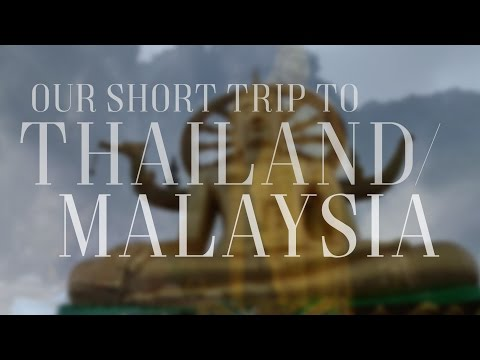 Our Short Trip - Thailand & Malaysia (DJI Osmo Mobile + Note 5)