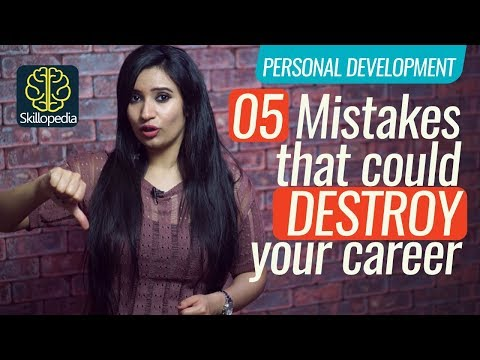 5 Mistakes that could destroy your career | Personality Development Video | Soft Skills Training