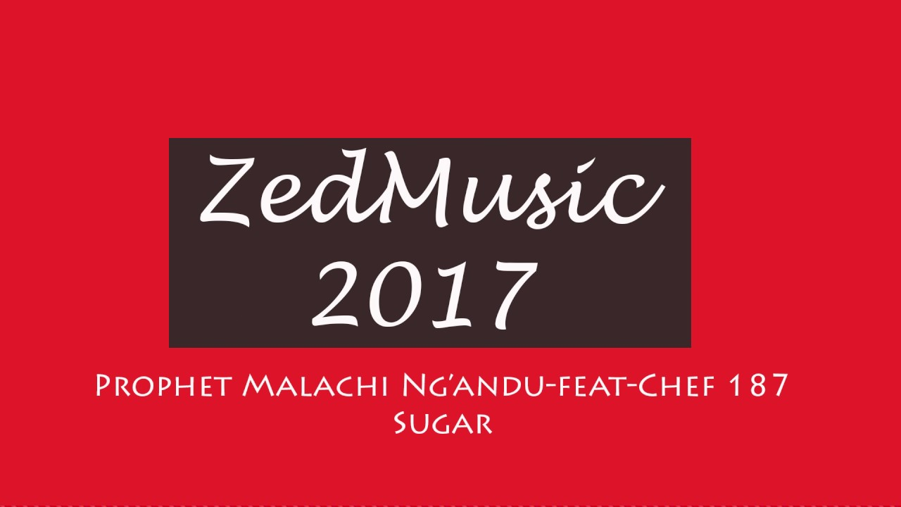 Prophet Malachi Ng`andu feat Chef 187 Sugar (Audio) | Zambian Music 2017| #1