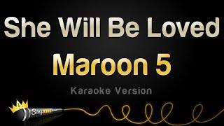 Maroon 5 - She Will Be Loved (Karaoke Version)