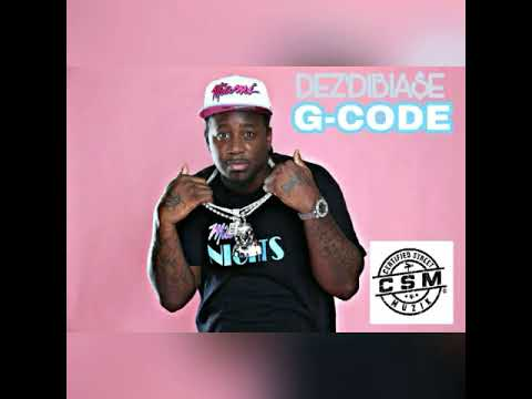 DEZ'DIBIA$E - G CODE produced by: Kesan Beats