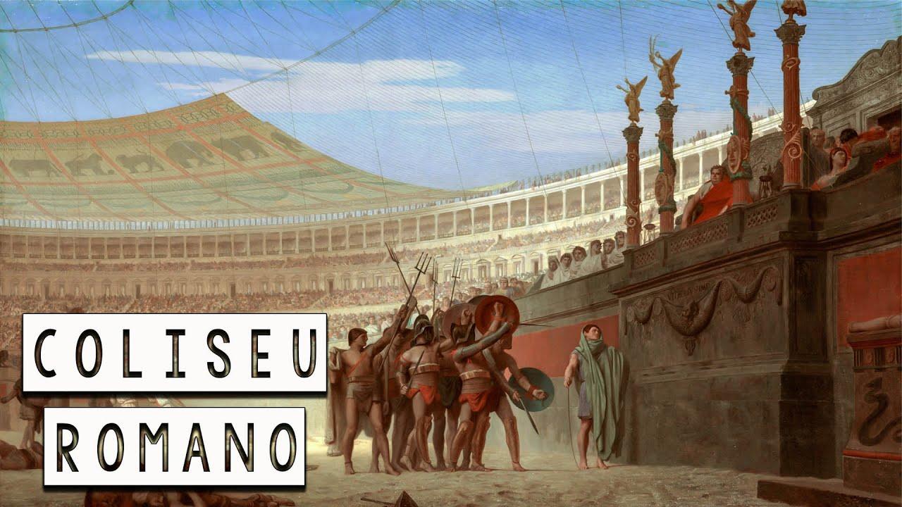 O Coliseu Romano: A Grande Arena Romana - As 7 Maravilhas do Mundo Moderno - Foca na História