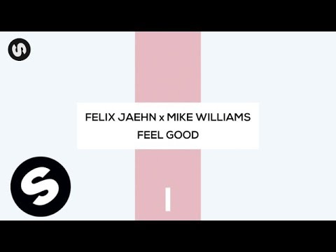Felix Jaehn x Mike Williams - Feel Good