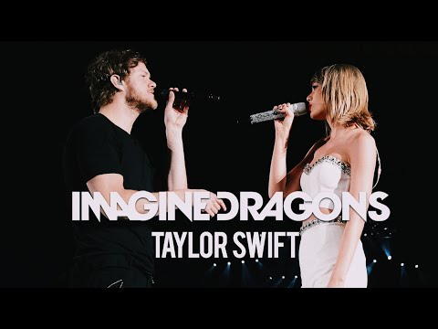 Taylor Swift & Dan Reynolds (Imagine Dragons) -