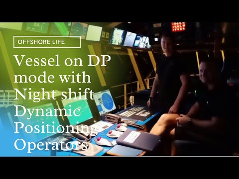 VESSEL ON DP MODE WITH NIGHT SHIFT DYNAMIC POSITIONING OPERATORS