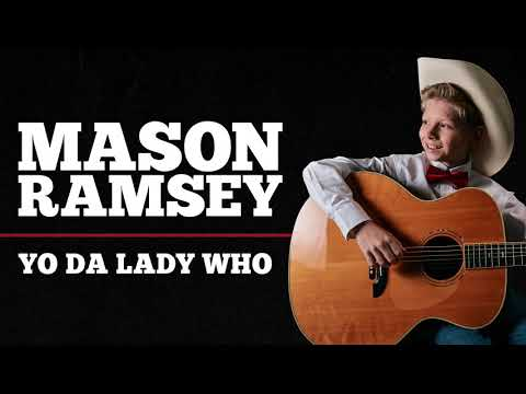Mason Ramsey - Yo Da Lady Who [Official Audio]