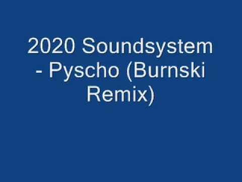 2020 Soundsystem - Psycho (Burnski Remix)
